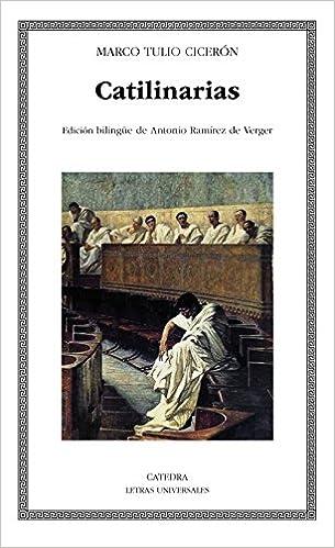 Catilinarias: Discurso contra Catilina Letras Universales: Amazon.es: Cicerón, Marco Tulio: Libros