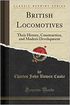 British Locomotives: Their History, Construction, and Modern Development (Classic Reprint)