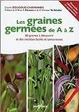 Les graines germées de A à Z : Recettes faciles et savoureuses