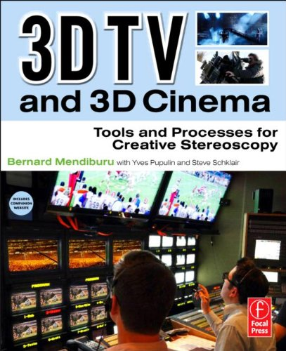 [PDF] 3D TV and 3D Cinema: Tools and Processes for Creative Stereoscopy Free Download | Publisher : Focal Press | Category : Computers & Internet | ISBN 10 : 0240814614 | ISBN 13 : 9780240814612
