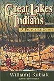 Great Lakes Indians, William J. Kubiak, 1882376854