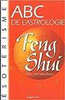 ABC de l'astrologie du Feng Shui par Saxenburg