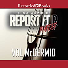 Report for Murder Audiobook by Val McDermid Narrated by Caroline Guthrie