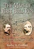 Maps of First Bull Run: An Atlas of the First Bull Run (Manassas) Campaign, including the Battle of Ball's Bluff, June - October 1861 (American Battle Series)