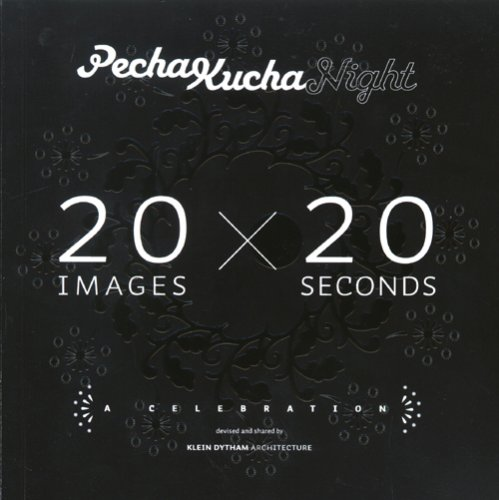 Pecha Kucha Night: 20 Images x 20 Seconds pdf epub
