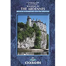 Walking in the Ardennes: Belgium, Luxembourg and the Ardennes (Cicerone Guides)