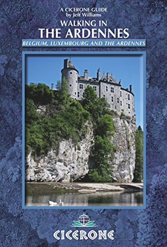 Walking in the Ardennes: Belgium, Luxembourg and the Ardennes (Cicerone Guides) by