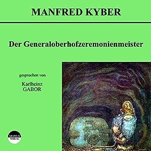 Der Generaloberhofzeremonienmeister Hörbuch