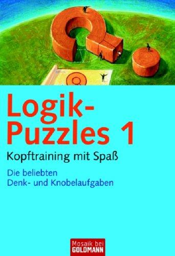 logik-puzzles-1-kopftraining-mit-spass-die-beliebten-denk-und-knobelaufgaben