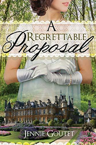 A Regrettable Proposal by [Goutet, Jennie]
