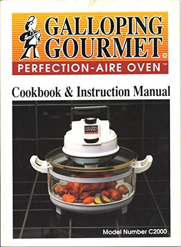 Galloping Gourmet Perfection-Aire Oven Cookbook & Instruction Manual Model Number C2000