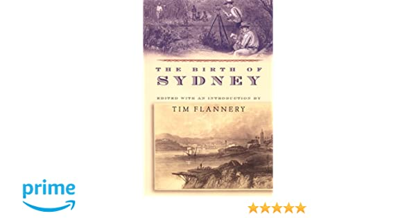 The birth of sydney tim flannery 9780802136992 amazon books fandeluxe Choice Image