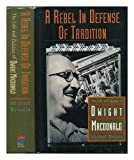 A Rebel in Defense of Tradition, Michael Wreszin, 0465017398