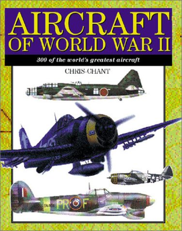 Aircraft of World War II: 300 of the World's Greatest Aircraft