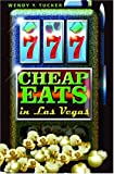 777 Cheap Eats in Las Vegas, Wendy Y. Tucker, 0971048614