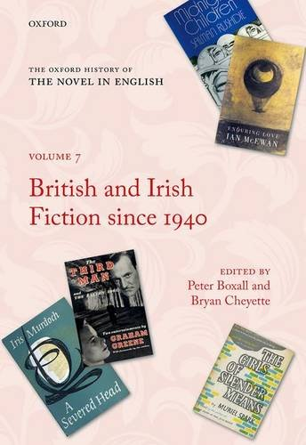 The Oxford History of the Novel in English: Volume 7: British and Irish Fiction Since 1940
