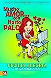 Mucho Amor... con Harto Palo, Cecilia Alegria, 1495462838