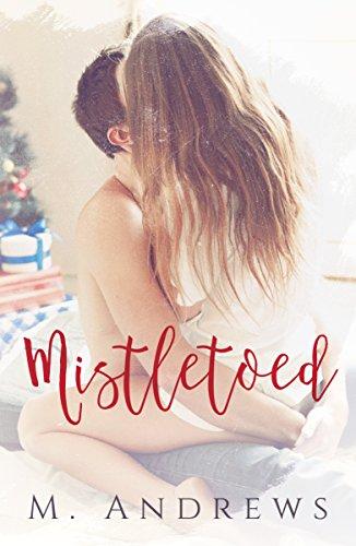 Mistletoed by [Andrews, M]