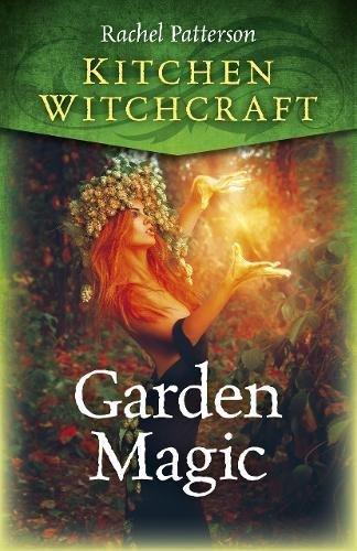 Kitchen Witchcraft: Garden Magic