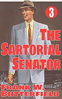 The Sartorial Senator (A Nick Williams Mystery Book 3) (English Edition) de [Butterfield, Frank W.]