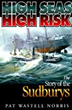 img - for High Seas, High Risk: The Story of the Sudburys book / textbook / text book