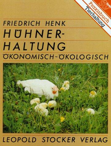 Hühnerhaltung ökonomisch-ökologisch