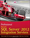 Professional Microsoft SQL Server 2012 Integration Services, Brian Knight and Mike Davis, 111810112X