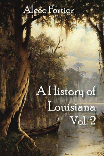 A History of Louisiana Vol. 2 (Volume 2)