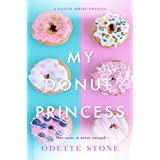 My Donut Princess: A military romance novella: (stand alone) (The Guilty Series Book 4)