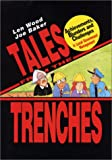 Tales from the Trenches : Achievements, Blunders and Challenges in Local Government Management, Wood, Len and Baker, Joe, 0963437496