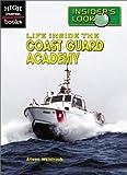 Life Inside the Coast Guard Academy (High Interest Books: Insider's Look)
