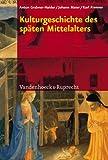Kulturgeschichte des Spaten Mittelalters : Von 1200 Bis 1500 N. Chr, Grabner-Haider, Anton and Maier, Johann, 3525530382