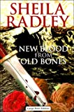 New Blood from Old Bones, Sheila Radley, 0708941990