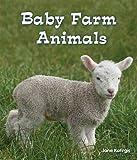 Baby Farm Animals, Jane Katirgis, 159845157X