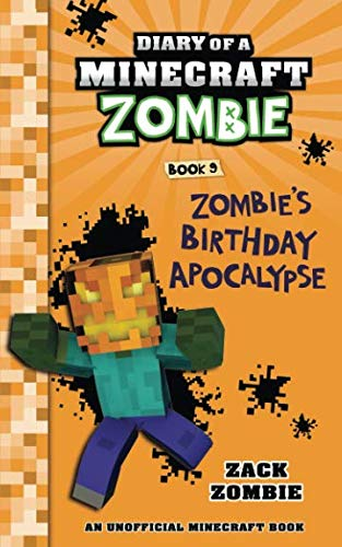 Diary of a Minecraft Zombie Book 9: Zombie's Birthday Apocalypse]()