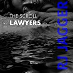 The Scroll Lawyers | R. J. Jagger