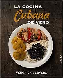 La cocina cubana de Vero (Spanish Edition): Verónica