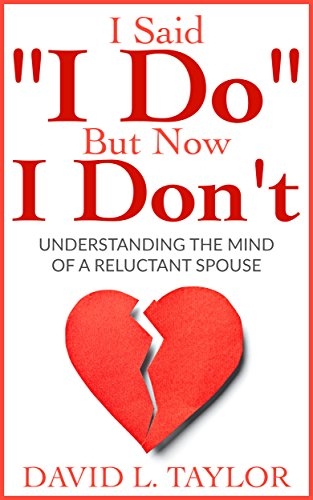 "I Said ""I Do"" But Now I Don't: Understanding The Mind Of A Reluctant Spouse"