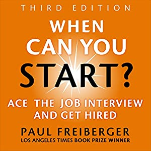 When Can You Start? Ace the Job Interview and Get Hired, Third Edition Audiobook
