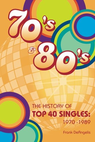 1989 Music Book - The History of Top 40 Singles: 1970 - 1989