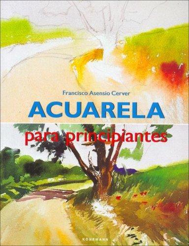 Acuarela Para Principiantes by Konemann