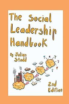 The Social Leadership Handbook Second Edition by [Stodd, Julian]