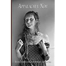 Appalachia Now: Short Stories of Contemporary Appalachia