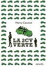La 2 CV verte par Manu Causse