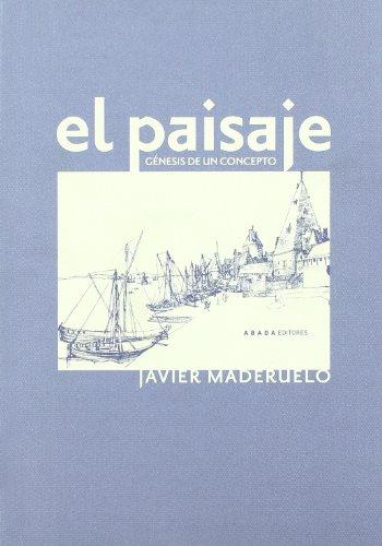 Descargar Libro Paisaje Genesis De Un Concepto,el Javier Maderuelo Raso