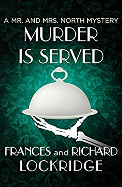 Murder Is Served (The Mr. and Mrs. North Mysteries Book 12)
