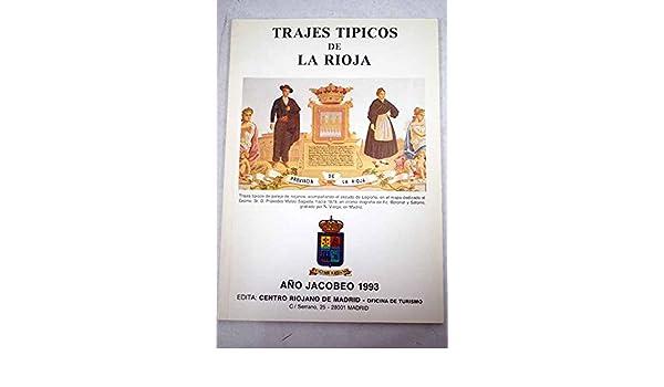 Trajes típicos de La Rioja: Con motivo de la Exposición de ...