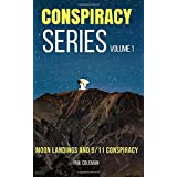 CONSPIRACY SERIES VOLUME 1: Moon Landings and 9/11 Conspiracy - 2 Books in 1