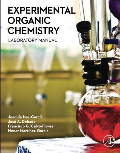 Experimental Organic Chemistry: Laboratory Manual by Joaqun Isac-Garca (2015-11-03)