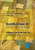 Goldkörner II: Historisches Lesebuch aus den Archiven der Evangelischen Kirche A.B. in Rumänien (Miscellanea ecclesiastica)